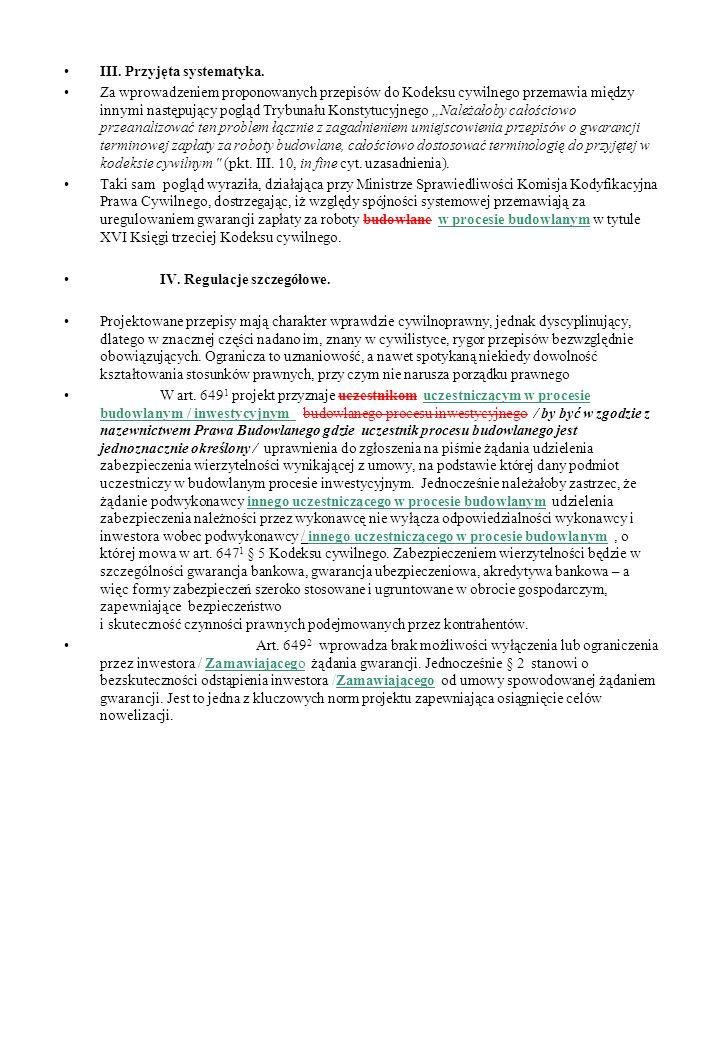 III. Przyjęta systematyka. Za wprowadzeniem proponowanych przepisów do Kodeksu cywilnego przemawia między innymi następujący pogląd Trybunału Konstytu