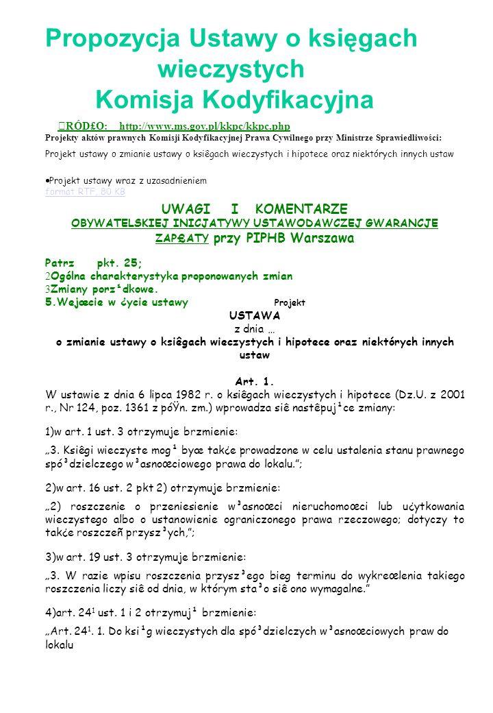 Propozycja Ustawy o księgach wieczystych Komisja Kodyfikacyjna RÓD£O: http://www.ms.gov.pl/kkpc/kkpc.php Projekty aktów prawnych Komisji Kodyfikacyjn