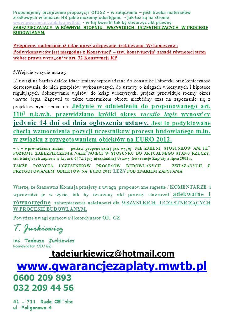 Proponujemy przejrzenie propozycji OIUGZ – w załączeniu – jeśli trzeba materiałów źródłowych w temacie HB jakie możemy odostępnić - jak też są na stro
