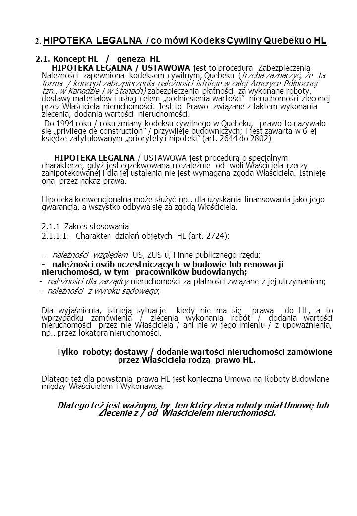 2. HIPOTEKA LEGALNA / co mówi Kodeks Cywilny Quebeku o HL 2.1. Koncept HL / geneza HL HIPOTEKA LEGALNA / USTAWOWA jest to procedura Zabezpieczenia Nal