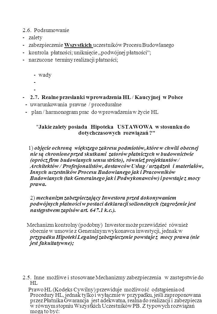 2.6. Podsumowanie - zalety - zabezpieczenie Wszystkich uczestników Procesu Budowlanego - kontrola płatności; uniknięcie podwójnej płatności; - narzuco
