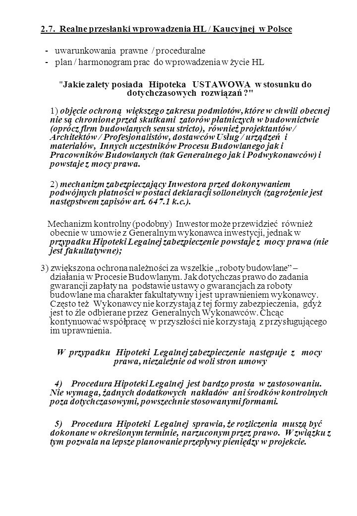2.7. Realne przesłanki wprowadzenia HL / Kaucyjnej w Polsce - uwarunkowania prawne / proceduralne - plan / harmonogram prac do wprowadzenia w życie HL