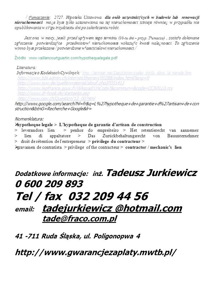/ t³umaczenie: 2727. Hipoteka Ustawowa dla osób uczestnicz¹cych w budowie lub renowacji nieruchomoœci mo¿e byæ tylko ustanowiona na tej nieruchomoœci