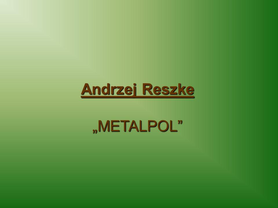 Andrzej Reszke METALPOL