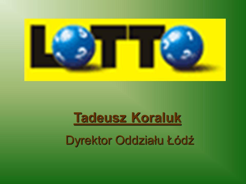 Tadeusz Koraluk Dyrektor Oddziału Łódź Dyrektor Oddziału Łódź
