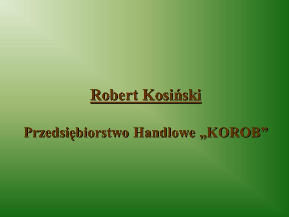 Robert Kosiński Przedsiębiorstwo Handlowe KOROB