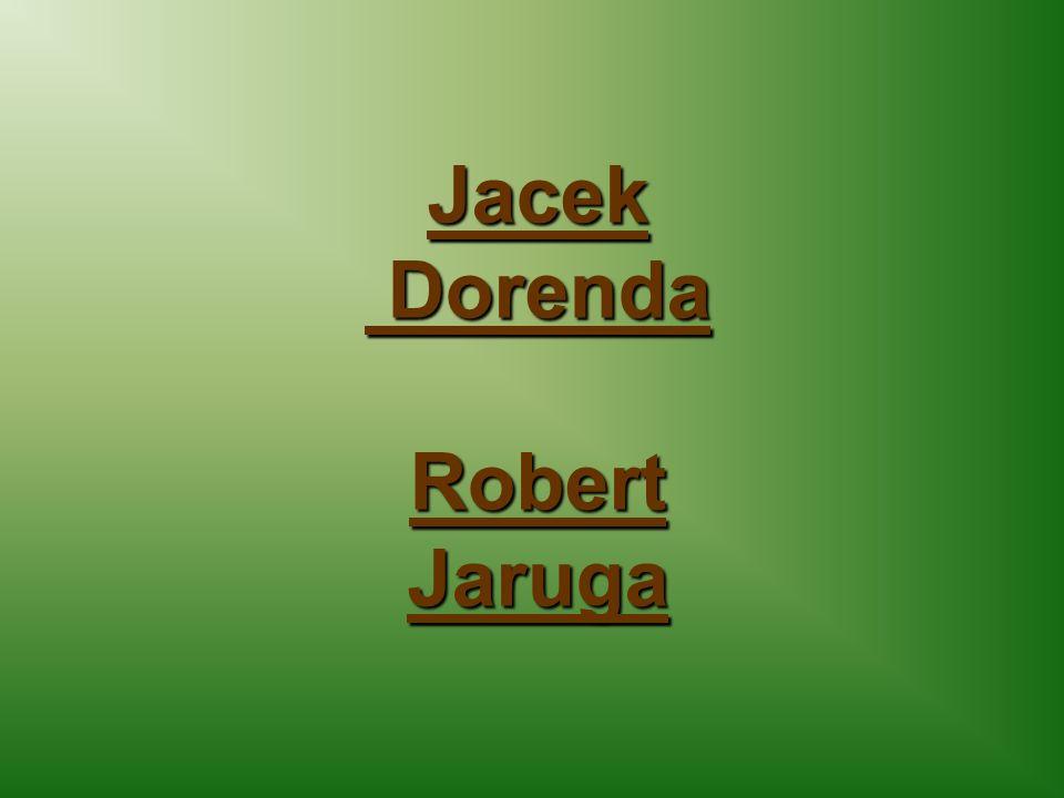 Jacek Dorenda DorendaRobertJaruga