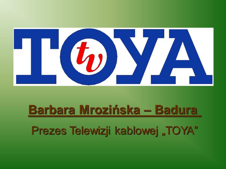 Barbara Mrozińska – Badura Prezes Telewizji kablowejTOYA Barbara Mrozińska – Badura Prezes Telewizji kablowej TOYA