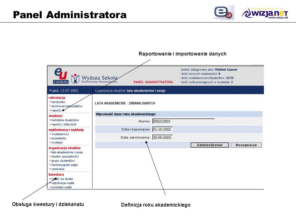 Panel Administratora Obsługa kwestury i dziekanatu Definicja roku akademickiego Raportowanie i importowanie danych