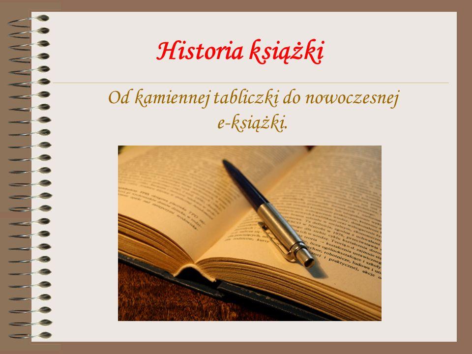 Historia książki Od kamiennej tabliczki do nowoczesnej e-książki.