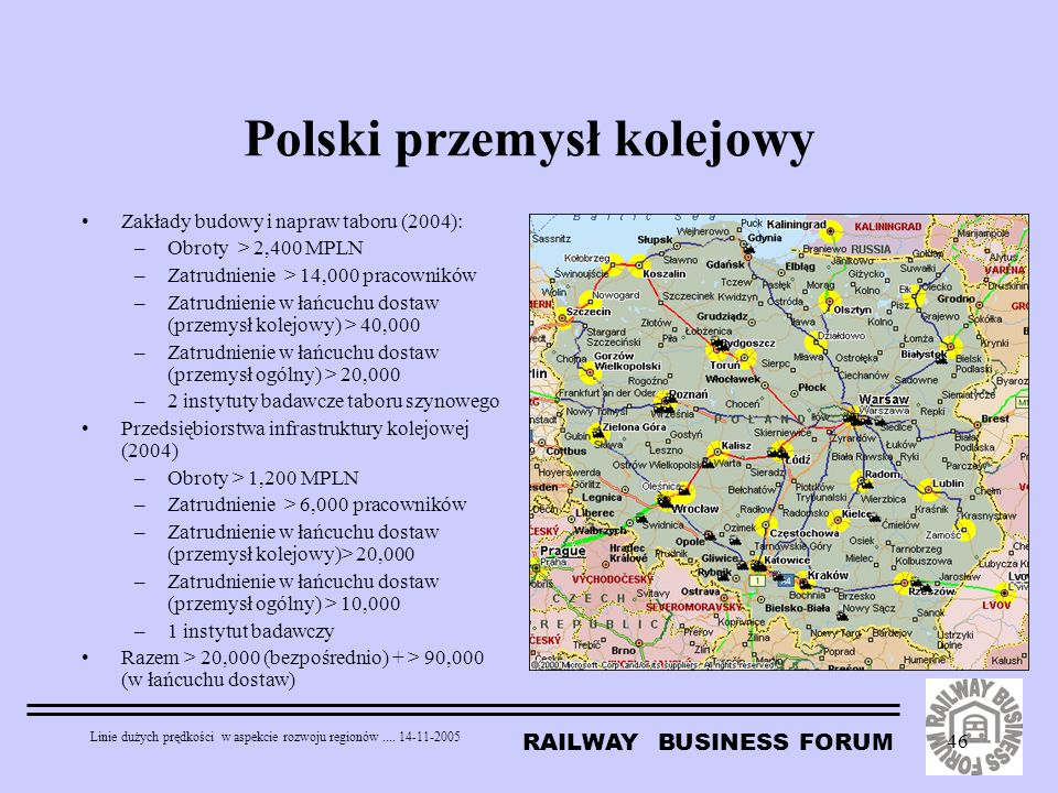 RAILWAY BUSINESS FORUM Linie dużych prędkości w aspekcie rozwoju regionów.... 14-11-2005 46 Polski przemysł kolejowy Zakłady budowy i napraw taboru (2