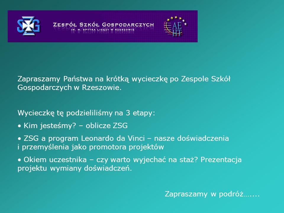 Zapraszamy Państwa na krótką wycieczkę po Zespole Szkół Gospodarczych w Rzeszowie. Wycieczkę tę podzieliliśmy na 3 etapy: Kim jesteśmy? – oblicze ZSG