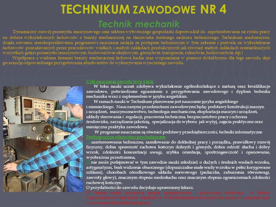 TECHNIKUM ZAWODOWE NR 4 Technik mechanik Absolwenci uzyskują kwalifikacje w zakresie: obsługi obrabiarek sterowanych numerycznie oraz innych maszyn i urządzeń, projektowania podstawowych procesów wytwarzania wraz ze sporządzeniem ich dokumentacji technologicznej z zastosowaniem techniki komputerowej, umiejętności użytkowania narzędzi do komputerowego wspomagania przygotowania produkcji CNC oraz oprogramowanie serii CAD/CAM.