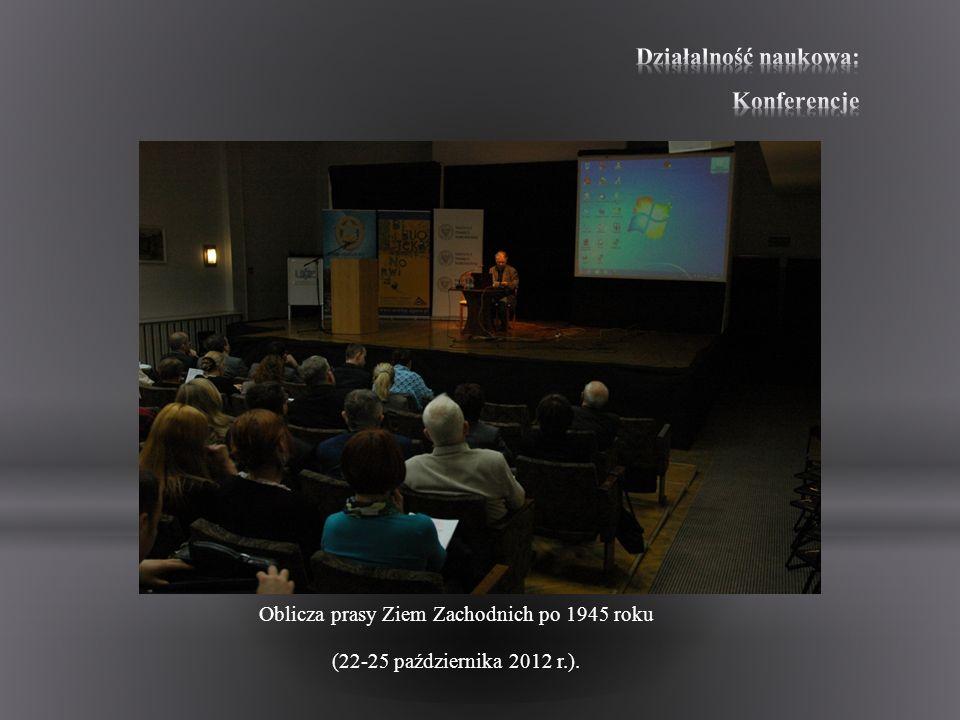 Oblicza prasy Ziem Zachodnich po 1945 roku (22-25 października 2012 r.).