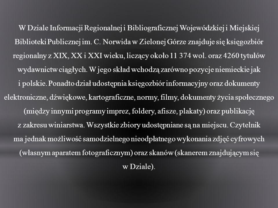 W Dziale Informacji Regionalnej i Bibliograficznej Wojewódzkiej i Miejskiej Biblioteki Publicznej im. C. Norwida w Zielonej Górze znajduje się księgoz