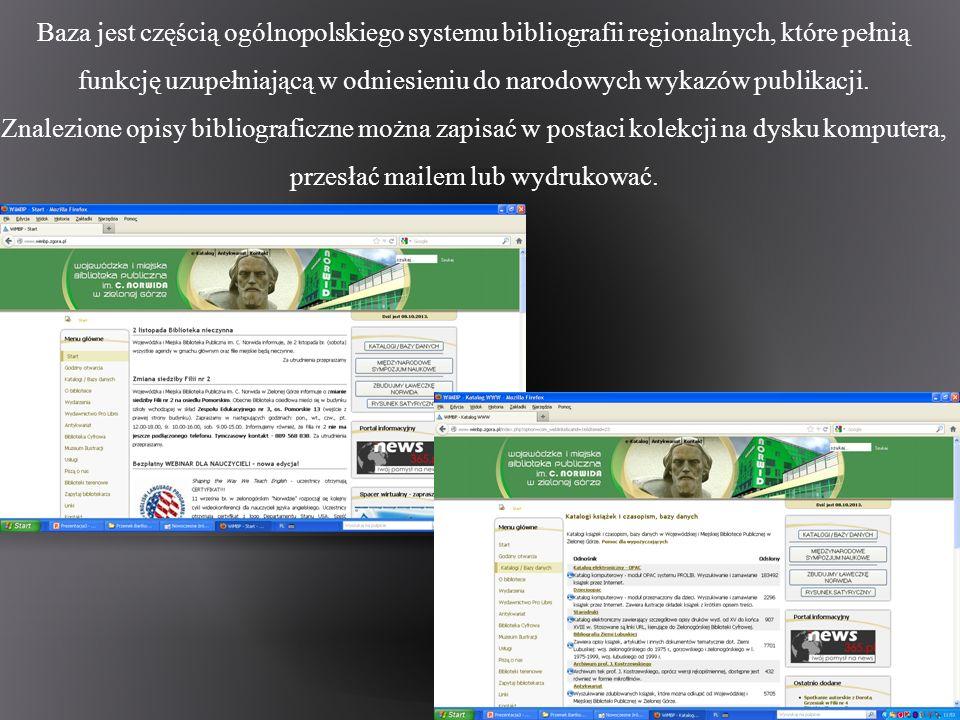 Baza jest częścią ogólnopolskiego systemu bibliografii regionalnych, które pełnią funkcję uzupełniającą w odniesieniu do narodowych wykazów publikacji