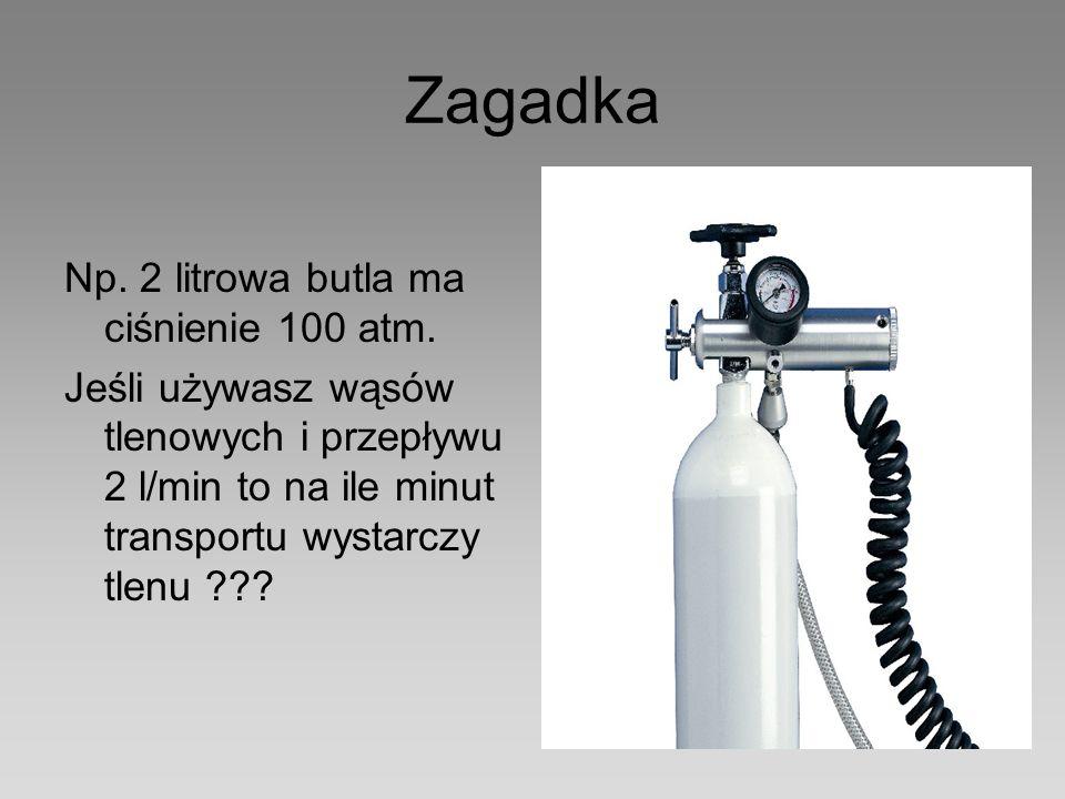 Zagadka Np. 2 litrowa butla ma ciśnienie 100 atm. Jeśli używasz wąsów tlenowych i przepływu 2 l/min to na ile minut transportu wystarczy tlenu ???