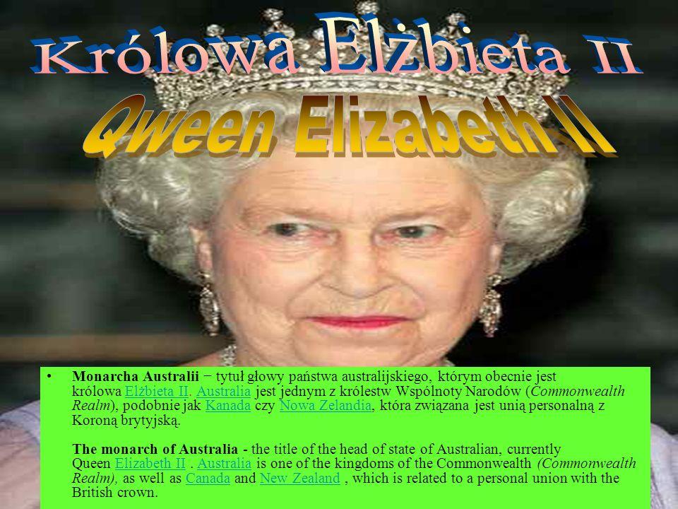 Monarcha Australii tytuł głowy państwa australijskiego, którym obecnie jest królowa Elżbieta II. Australia jest jednym z królestw Wspólnoty Narodów (C