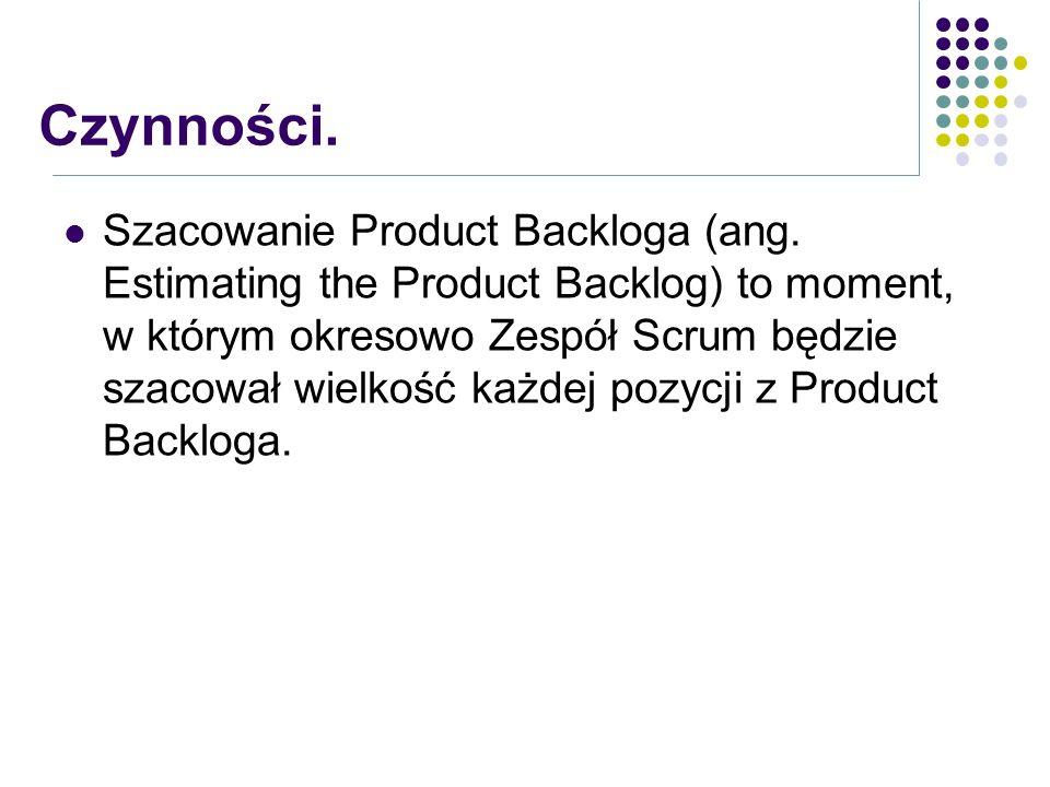 Szacowanie Product Backloga (ang. Estimating the Product Backlog) to moment, w którym okresowo Zespół Scrum będzie szacował wielkość każdej pozycji z