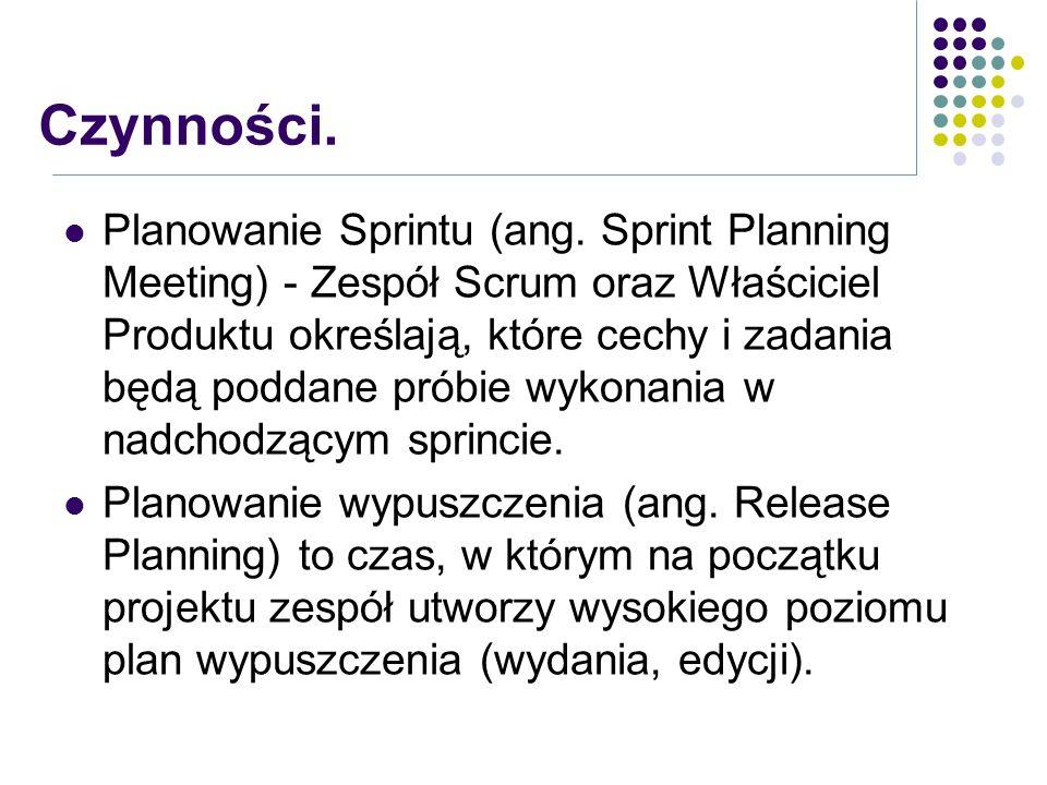 Planowanie Sprintu (ang. Sprint Planning Meeting) - Zespół Scrum oraz Właściciel Produktu określają, które cechy i zadania będą poddane próbie wykonan