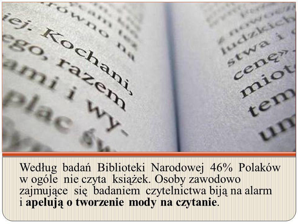 Według badań Biblioteki Narodowej 46% Polaków w ogóle nie czyta książek. Osoby zawodowo zajmujące się badaniem czytelnictwa biją na alarm i apelują o