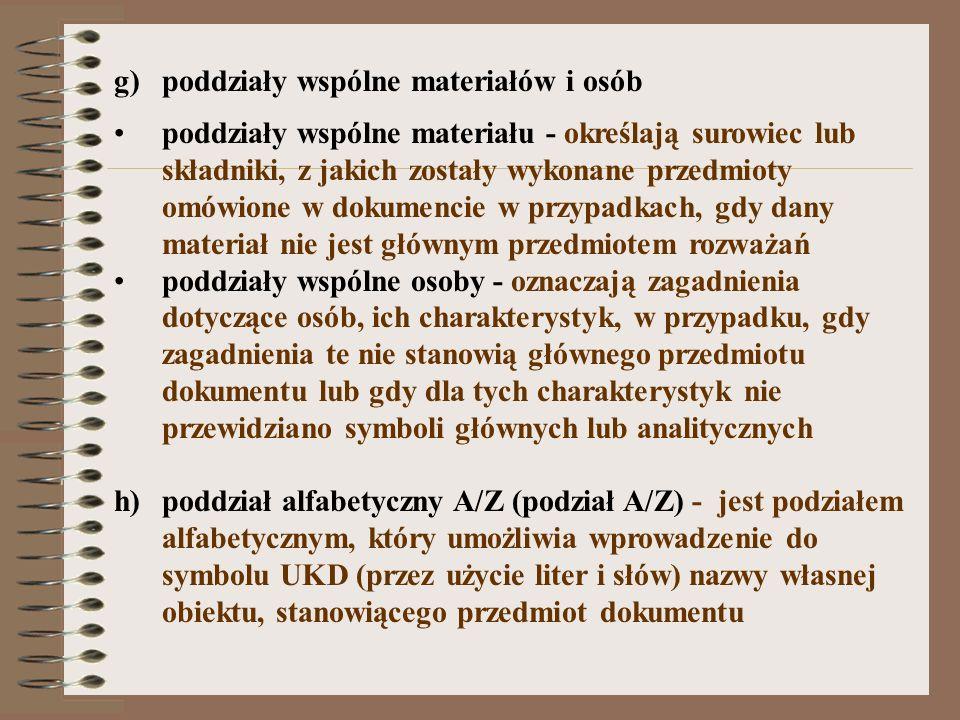 g)poddziały wspólne materiałów i osób poddziały wspólne materiału - określają surowiec lub składniki, z jakich zostały wykonane przedmioty omówione w
