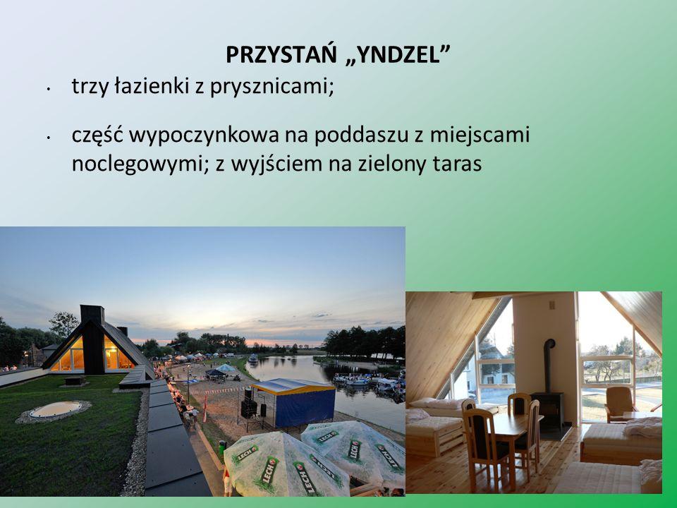 PRZYSTAŃ YNDZEL trzy łazienki z prysznicami; część wypoczynkowa na poddaszu z miejscami noclegowymi; z wyjściem na zielony taras