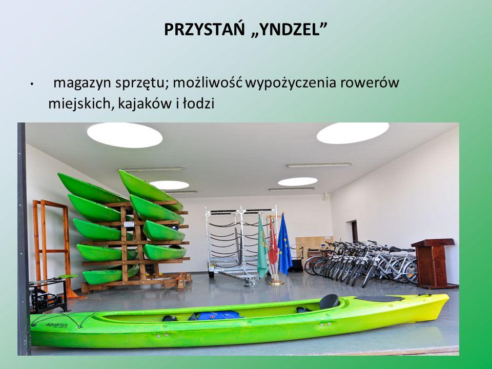 PRZYSTAŃ YNDZEL magazyn sprzętu; możliwość wypożyczenia rowerów miejskich, kajaków i łodzi