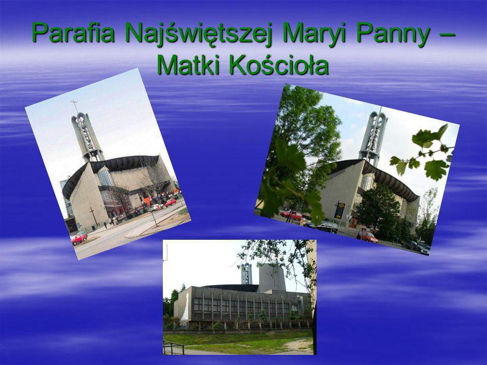 Parafia Najświętszej Maryi Panny – Matki Kościoła