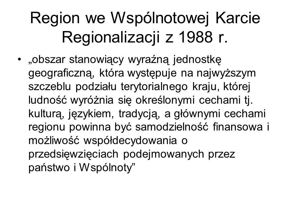 Regiony w państwach europejskich W Europie mamy do czynienia z koegzystencją bardzo różnych systemów organizacji terytorialnej, w tym także prawdziwą mozaiką struktur regionalnych.