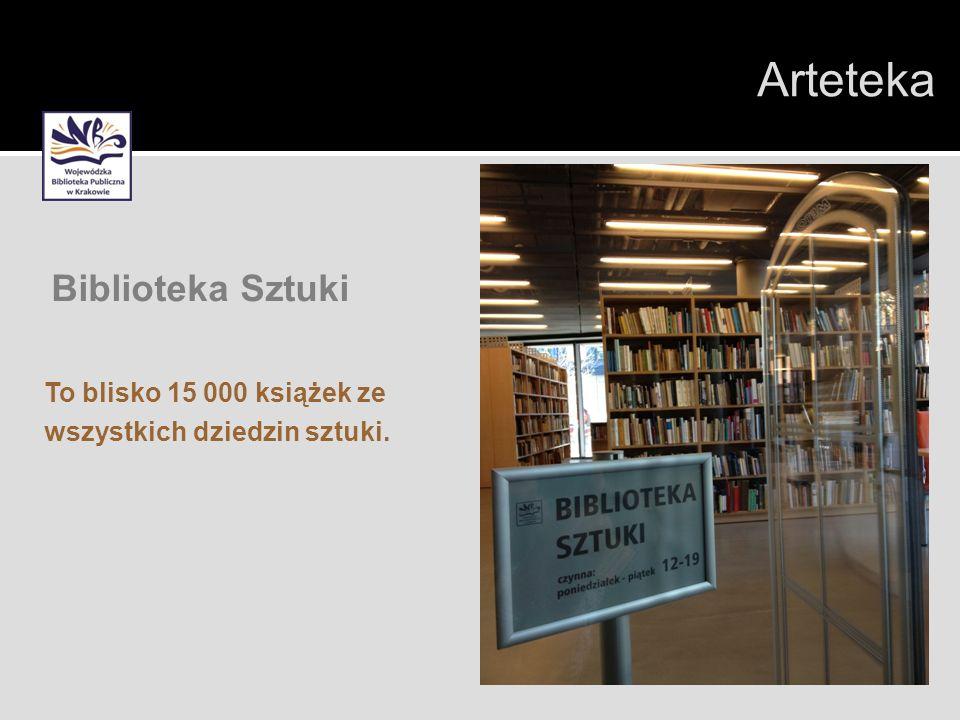Biblioteka Sztuki To blisko 15 000 książek ze wszystkich dziedzin sztuki. Arteteka