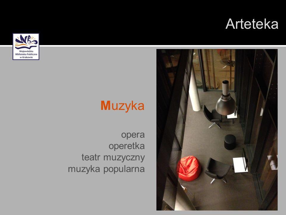 Muzyka opera operetka teatr muzyczny muzyka popularna Arteteka