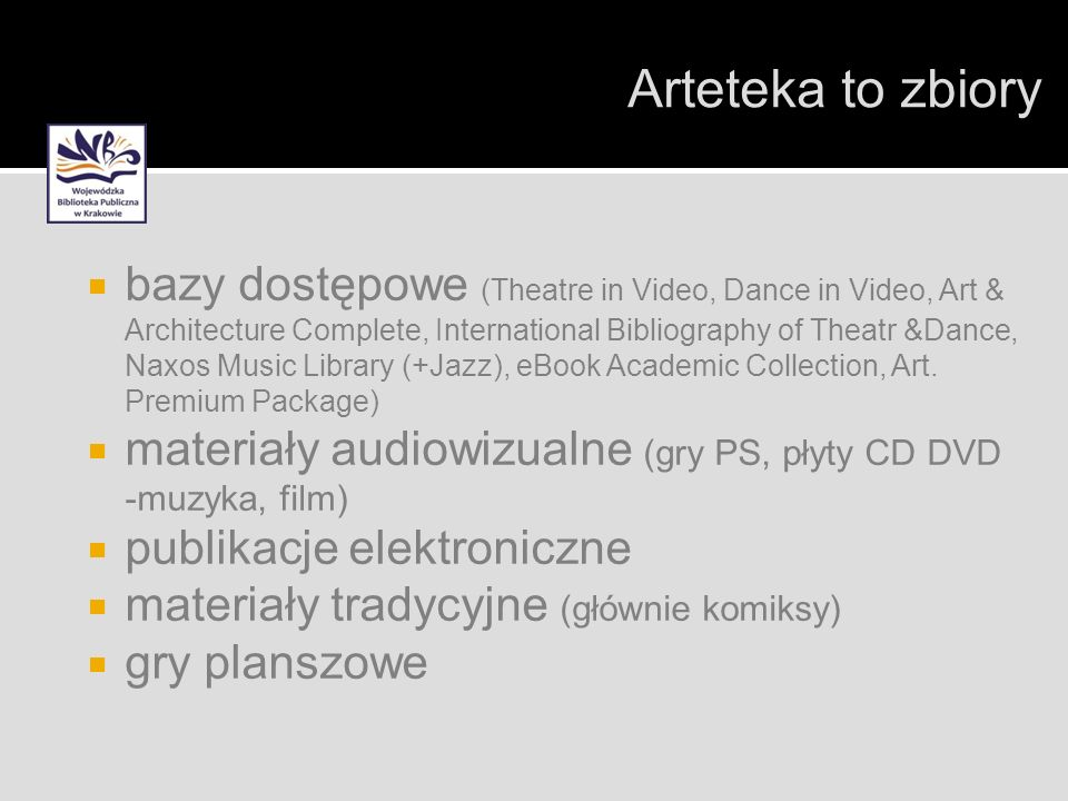 bazy dostępowe (Theatre in Video, Dance in Video, Art & Architecture Complete, International Bibliography of Theatr &Dance, Naxos Music Library (+Jazz