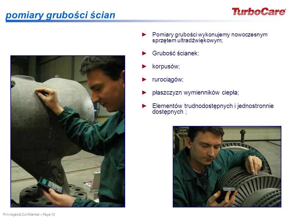Privileged & Confidential – Page 10 pomiary grubości ścian Pomiary grubości wykonujemy nowoczesnym sprzętem ultradźwiękowym ; Grubość ścianek: korpusó