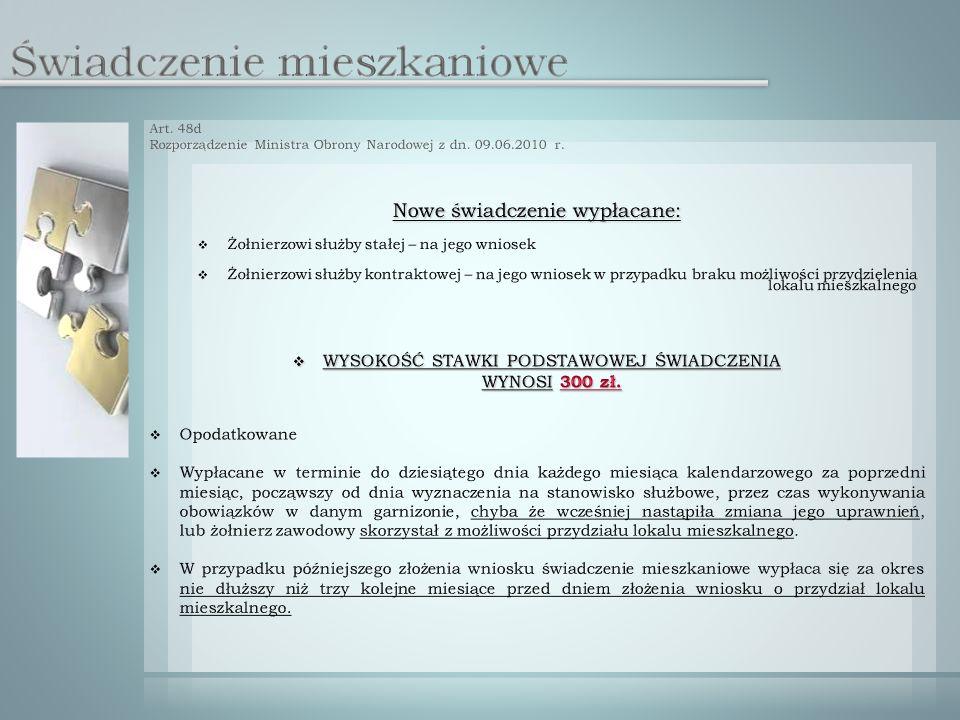 Zgodnie z Rozporządzeniami Ministra Obrony Narodowej: 1.