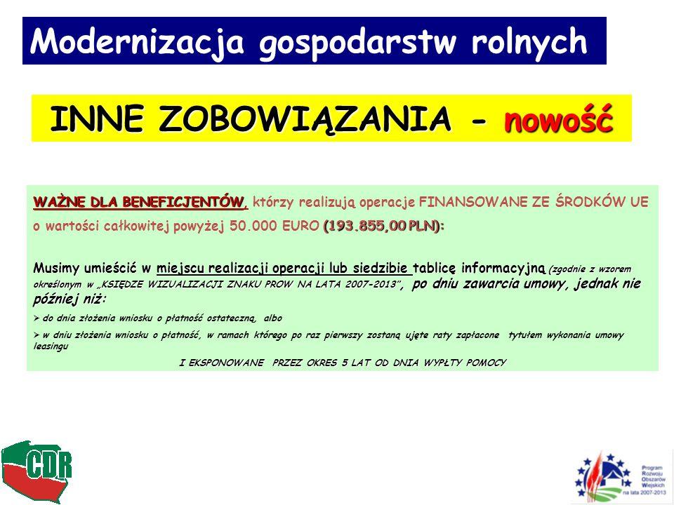 Modernizacja gospodarstw rolnych INNE ZOBOWIĄZANIA - nowość WAŻNE DLA BENEFICJENTÓW (193.855,00 PLN): WAŻNE DLA BENEFICJENTÓW, którzy realizują operac