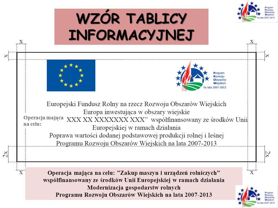 WZÓR TABLICY INFORMACYJNEJ Operacja mająca na celu: Zakup maszyn i urządzeń rolniczych współfinansowany ze środków Unii Europejskiej w ramach działani