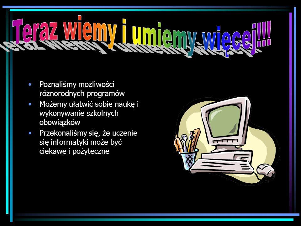 Nauczyliśmy się pracować z następującymi programami komputerowymi: Edytorem tekstu Edytorem grafiki Arkuszem kalkulacyjnym Bazą danych