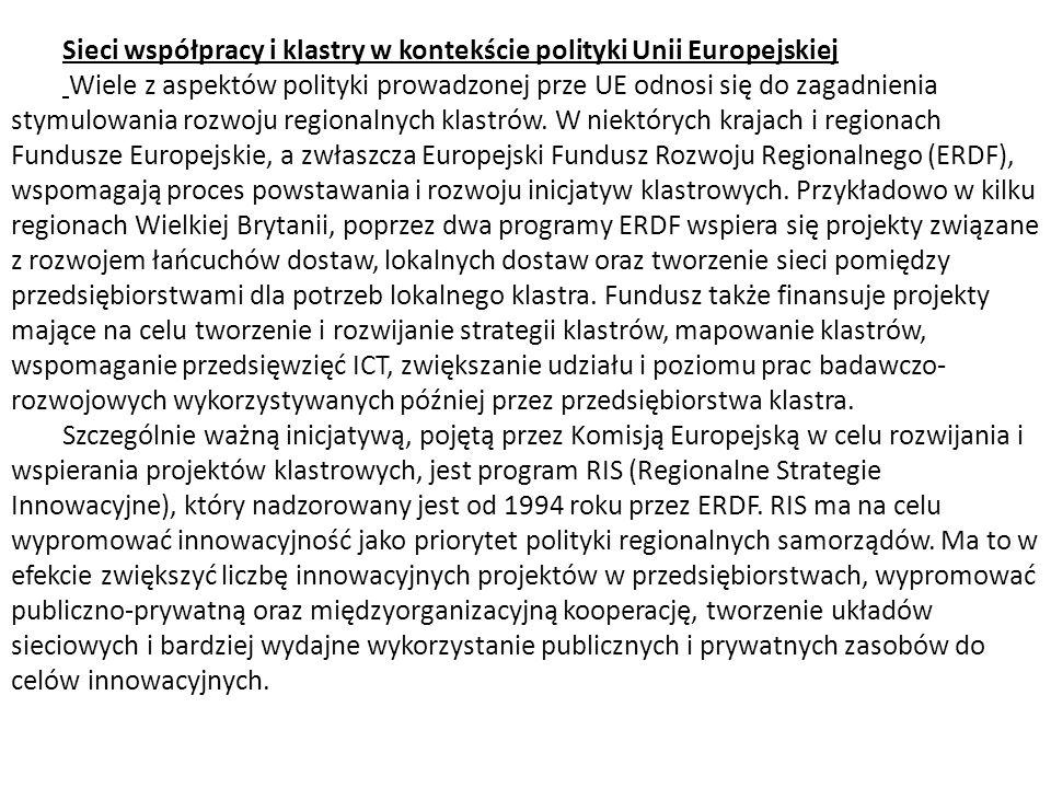 Sieci współpracy i klastry w kontekście polityki Unii Europejskiej Wiele z aspektów polityki prowadzonej prze UE odnosi się do zagadnienia stymulowani
