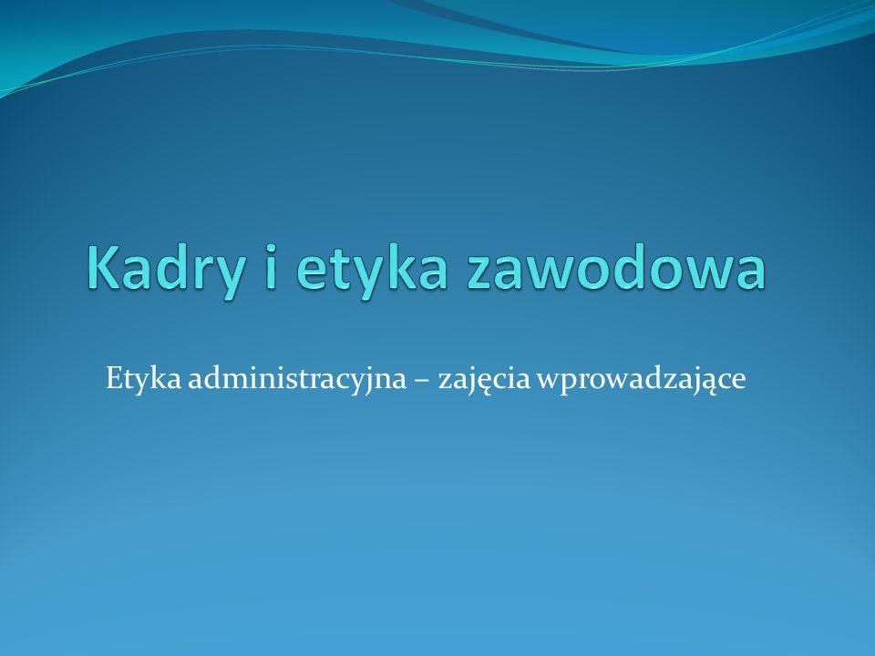 Etyka administracyjna – zajęcia wprowadzające
