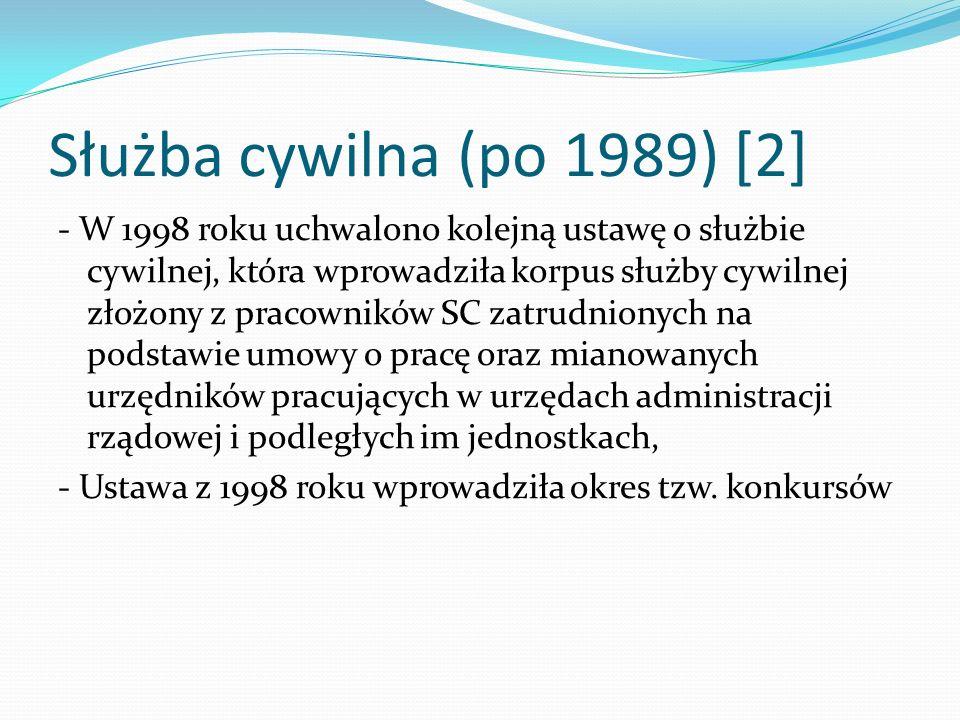 Służba cywilna (po 1989) [2] - W 1998 roku uchwalono kolejną ustawę o służbie cywilnej, która wprowadziła korpus służby cywilnej złożony z pracowników