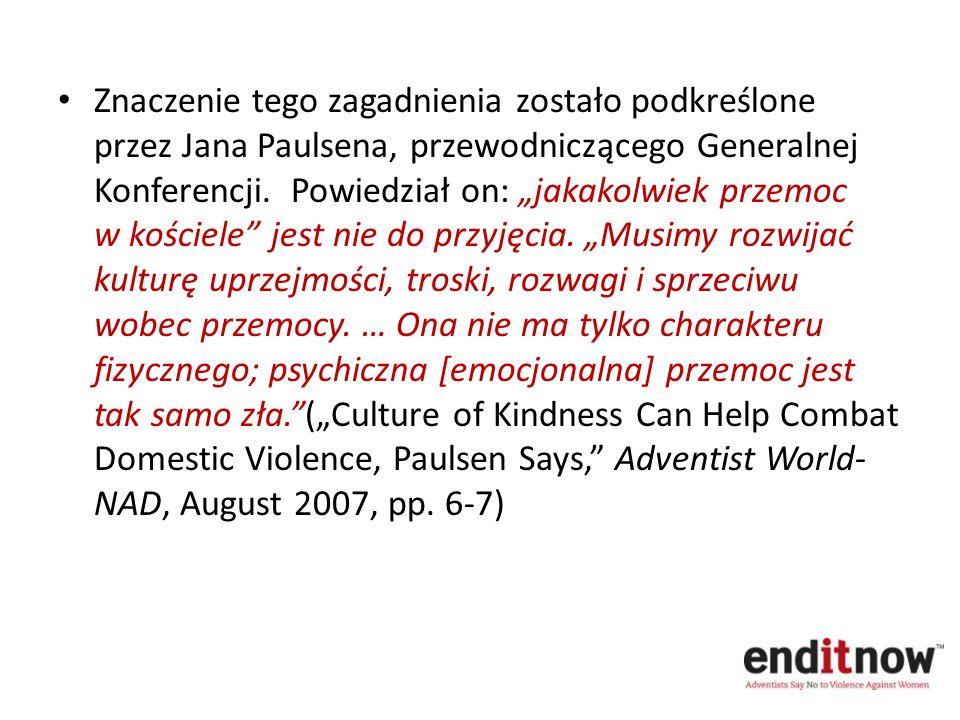 Znaczenie tego zagadnienia zostało podkreślone przez Jana Paulsena, przewodniczącego Generalnej Konferencji. Powiedział on: jakakolwiek przemoc w kośc