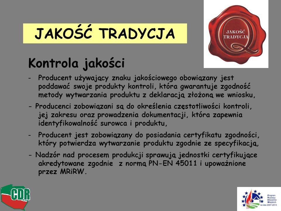Kontrola jakości -Producent używający znaku jakościowego obowiązany jest poddawać swoje produkty kontroli, która gwarantuje zgodność metody wytwarzani