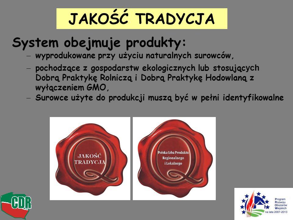 System obejmuje produkty: – wyprodukowane przy użyciu naturalnych surowców, – pochodzące z gospodarstw ekologicznych lub stosując ych Dobrą Praktykę R