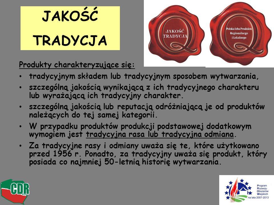 Produkty charakteryzujące się: tradycyjnym składem lub tradycyjnym sposobem wytwarzania, szczególną jakością wynikającą z ich tradycyjnego charakteru