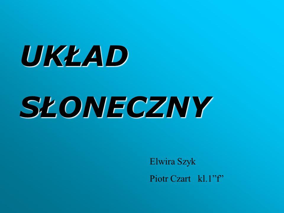 UKŁADSŁONECZNY Elwira Szyk Piotr Czart kl.1f