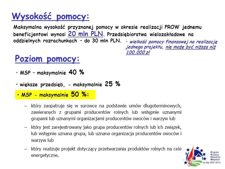 Wysokość pomocy: Maksymalna wysokość przyznanej pomocy w okresie realizacji PROW jednemu beneficjentowi wynosi 20 mln PLN. Przedsiębiorstwa wielozakła