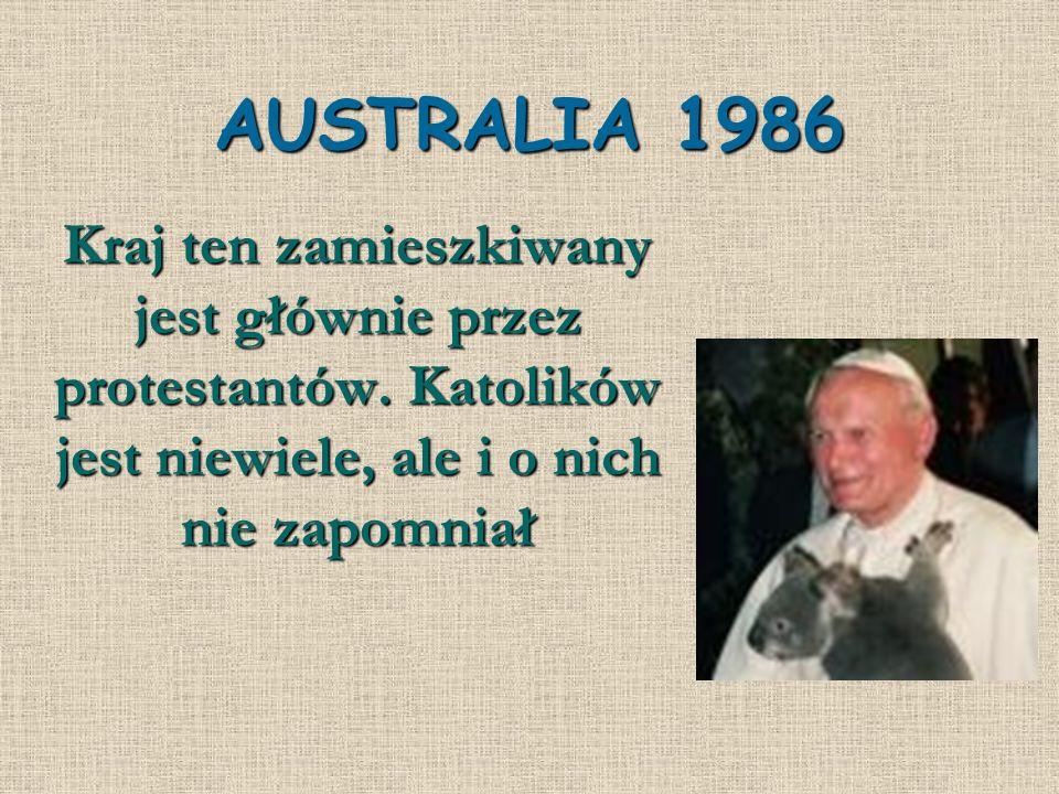 AUSTRALIA 1986 Kraj ten zamieszkiwany jest głównie przez protestantów. Katolików jest niewiele, ale i o nich nie zapomniał