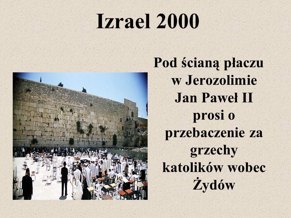 Izrael 2000 Pod ścianą płaczu w Jerozolimie Jan Paweł II prosi o przebaczenie za grzechy katolików wobec Żydów
