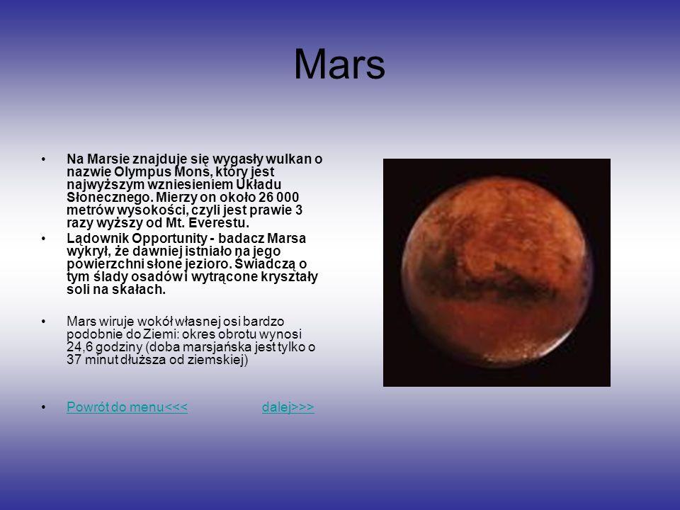 Mars Na Marsie znajduje się wygasły wulkan o nazwie Olympus Mons, który jest najwyższym wzniesieniem Układu Słonecznego. Mierzy on około 26 000 metrów
